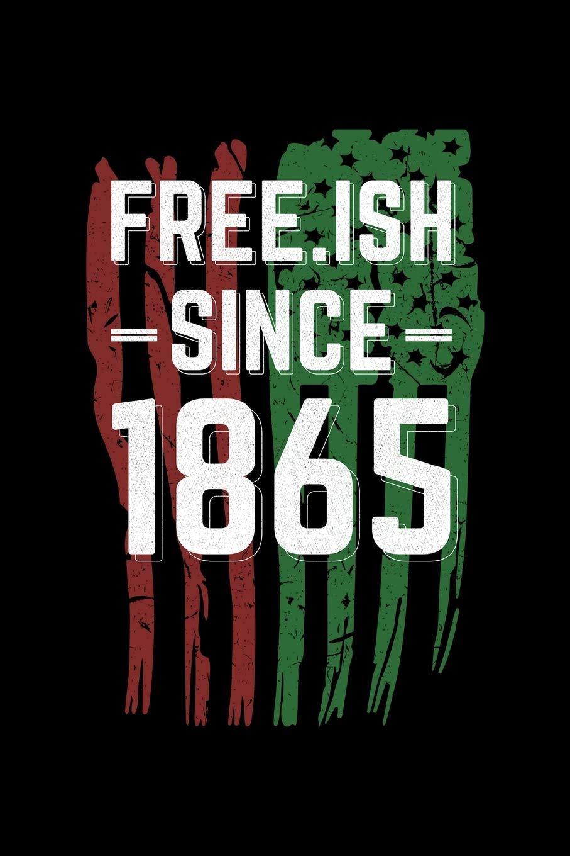 https://www.amazon.com/Freeish-Since-1865-journal-convenient/dp/1792837828